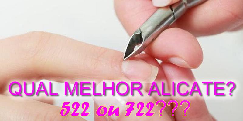 Qual Melhor Alicate Para Manicure, 522 Ou 722, Saiba As Diferenças – Faby Cardoso